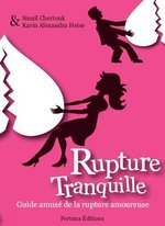 « Rupture Tranquille » Premier guide amusé de la rupture amoureuse